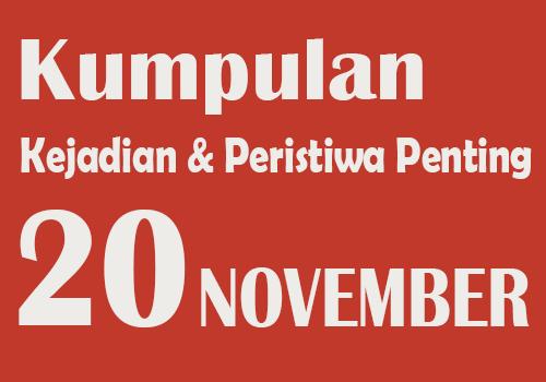 Kumpulan Kejadian dan Peristiwa Penting pada Tanggal 20 November