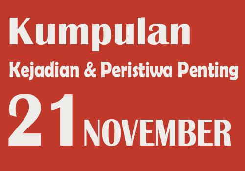 Kumpulan Kejadian dan Peristiwa Penting pada Tanggal 21 November