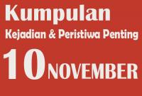 Kumpulan Kejadian dan Peristiwa Penting pada Tanggal 10 November