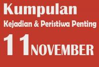 Kumpulan Kejadian dan Peristiwa Penting pada Tanggal 11 November