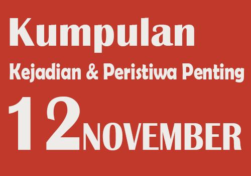 Kumpulan Kejadian dan Peristiwa Penting pada Tanggal 12 November