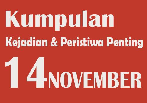Kumpulan Kejadian dan Peristiwa Penting pada Tanggal 14 November