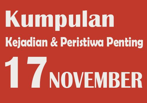 Kumpulan Kejadian dan Peristiwa Penting pada Tanggal 17 November