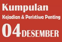 Peristiwa dan Kejadian Penting pada Tanggal 4 Desember