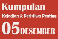Peristiwa dan Kejadian Penting pada Tanggal 5 Desember