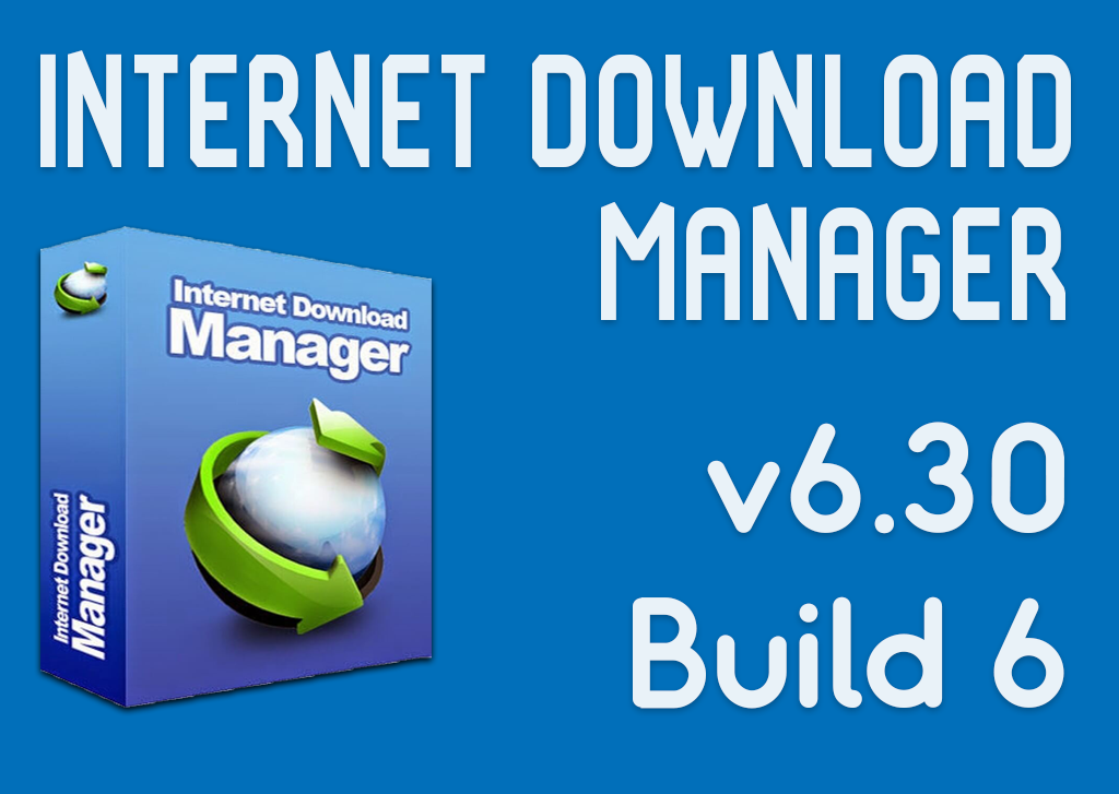 Download (IDM) Internet Download Manager v6.30 Build 6 Full Crack Update Terbaru