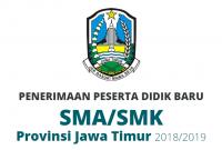 PENERIMAAN PESERTA DIDIK BARU SMA/SMK Provinsi Jawa Timur 2018/2019