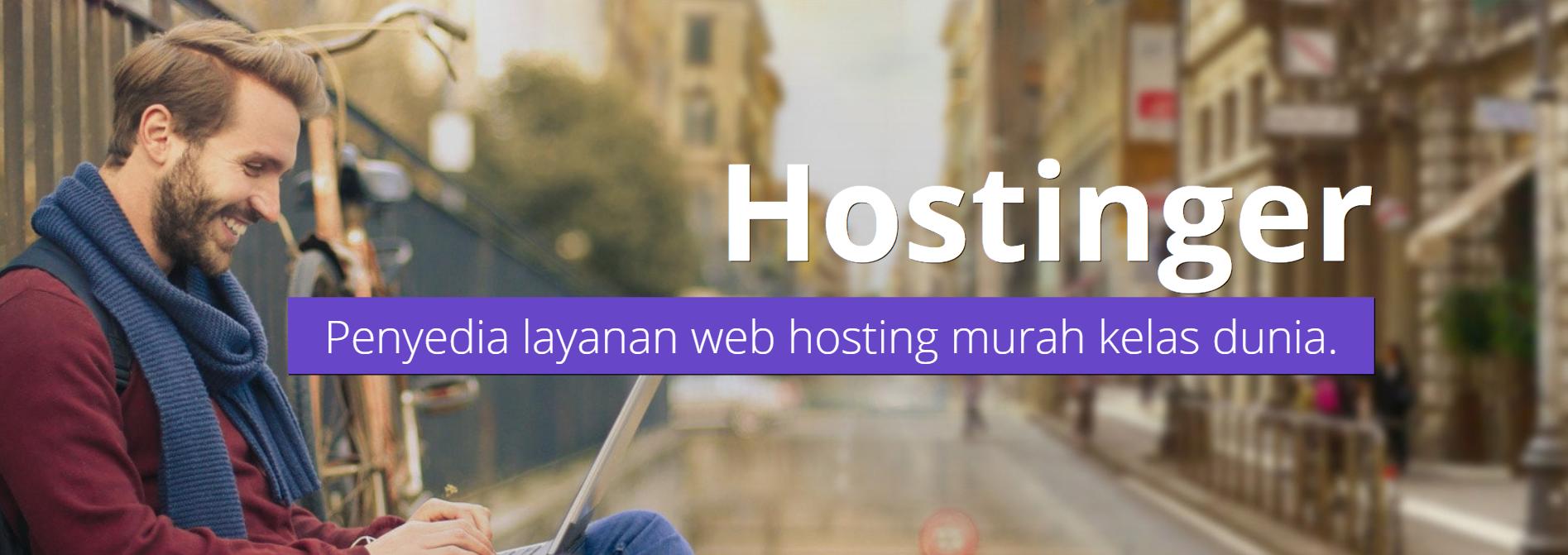 Hostinger,Penyedia Layanan Web Hosting Murah Kelas Dunia