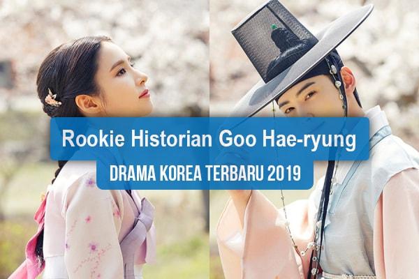Sinopsis Tanggal Rilis Jadwal Drama Rookie Historian Goo Hae-ryung Bahasa Indonesia