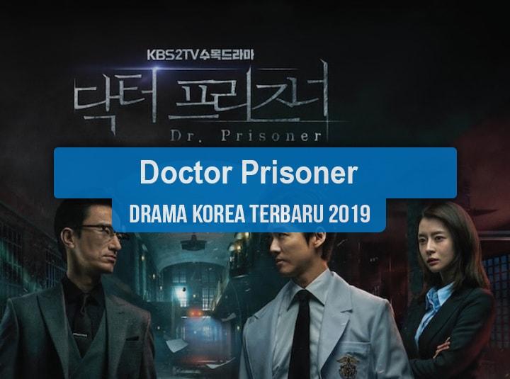 Sinopsis Tanggal Rilis Jadwal Drama Korea Doctor Prisoner Bahasa Indonesia