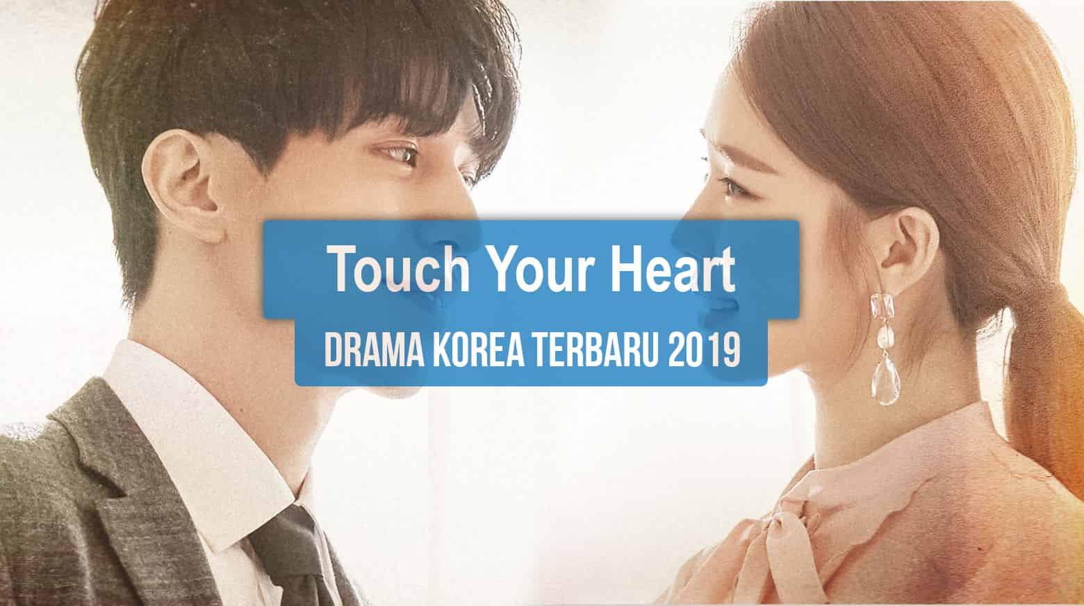 Sinopsis Tanggal Rilis Jadwal Drama Korea Touch Your Heart Bahasa Indonesia