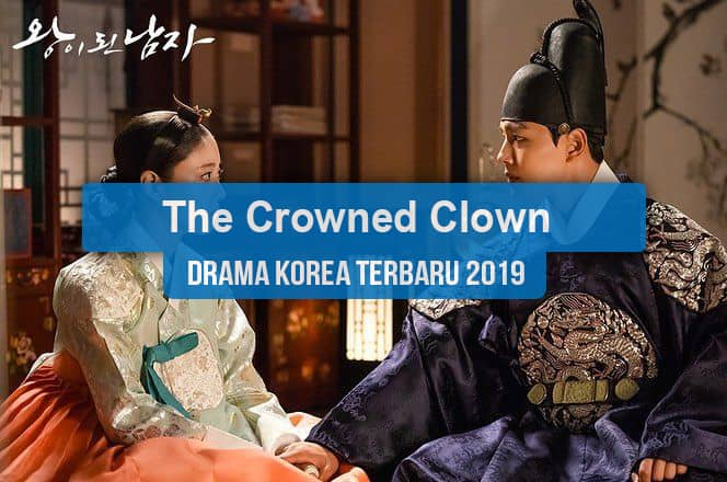 Sinopsis Tanggal Rilis Jadwal Drama Korea The Crowned Clown Bahasa Indonesia