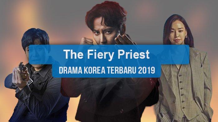 Sinopsis Tanggal Rilis Jadwal Drama Korea The Fiery Priest Bahasa Indonesia
