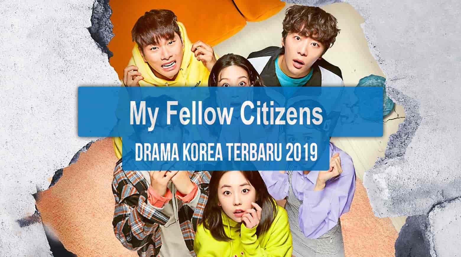 Sinopsis Tanggal Rilis Jadwal Drama Korea My Fellow Citizens! Bahasa Indonesia
