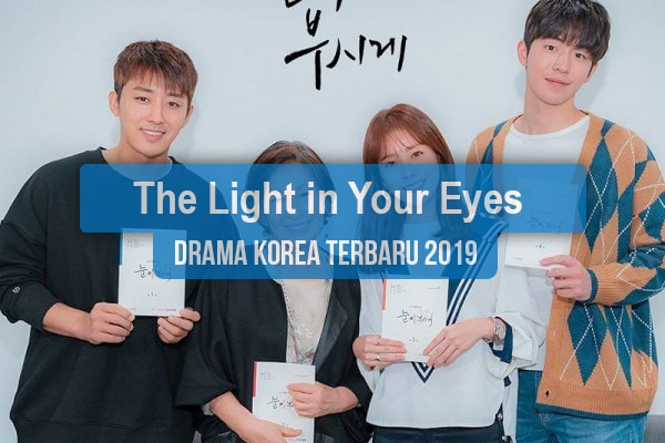 Sinopsis Tanggal Rilis Jadwal Drama Korea The Light in Your Eyes Bahasa Indonesia