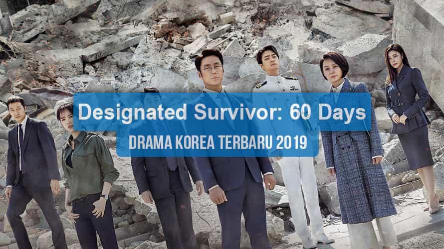 Sinopsis Tanggal Rilis Jadwal Drama Korea Designated Survivor: 60 Days Bahasa Indonesia