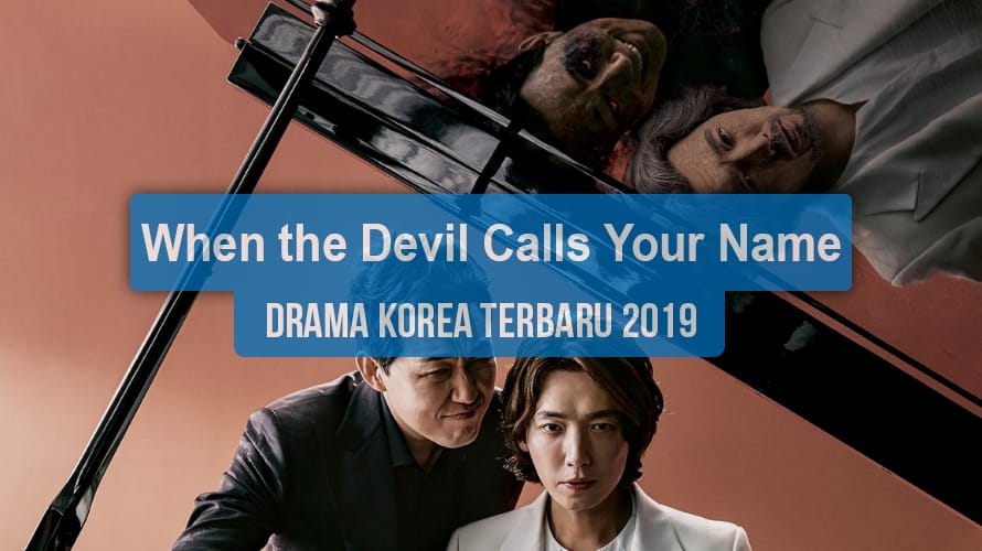 Sinopsis Tanggal Rilis Jadwal Drama Korea When the Devil Calls Your Name Bahasa Indonesia