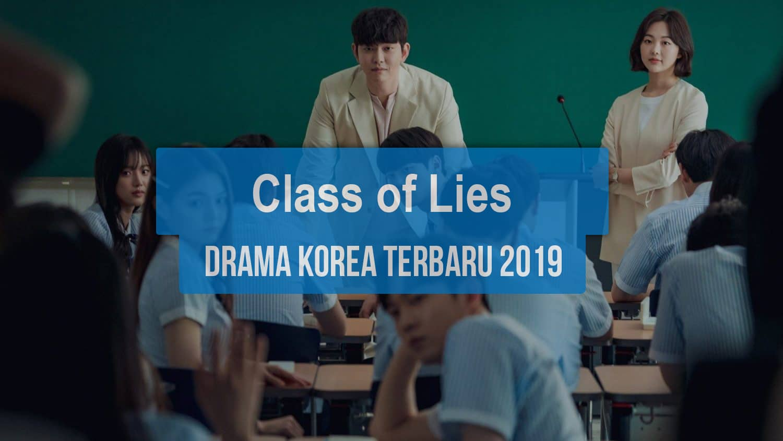 Sinopsis Tanggal Rilis Jadwal Drama Korea Class of Lies Bahasa Indonesia