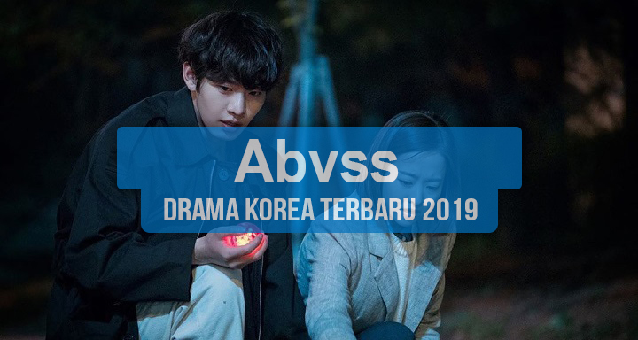 Sinopsis Tanggal Rilis Jadwal Drama Korea Abyss Bahasa Indonesia