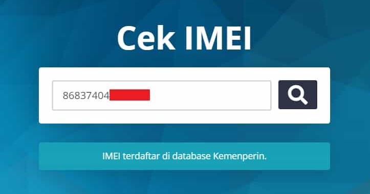 Cara Cek IMEI HP Android di Situs Website Kemenperin Apakah Sudah Terdaftar atau Belum