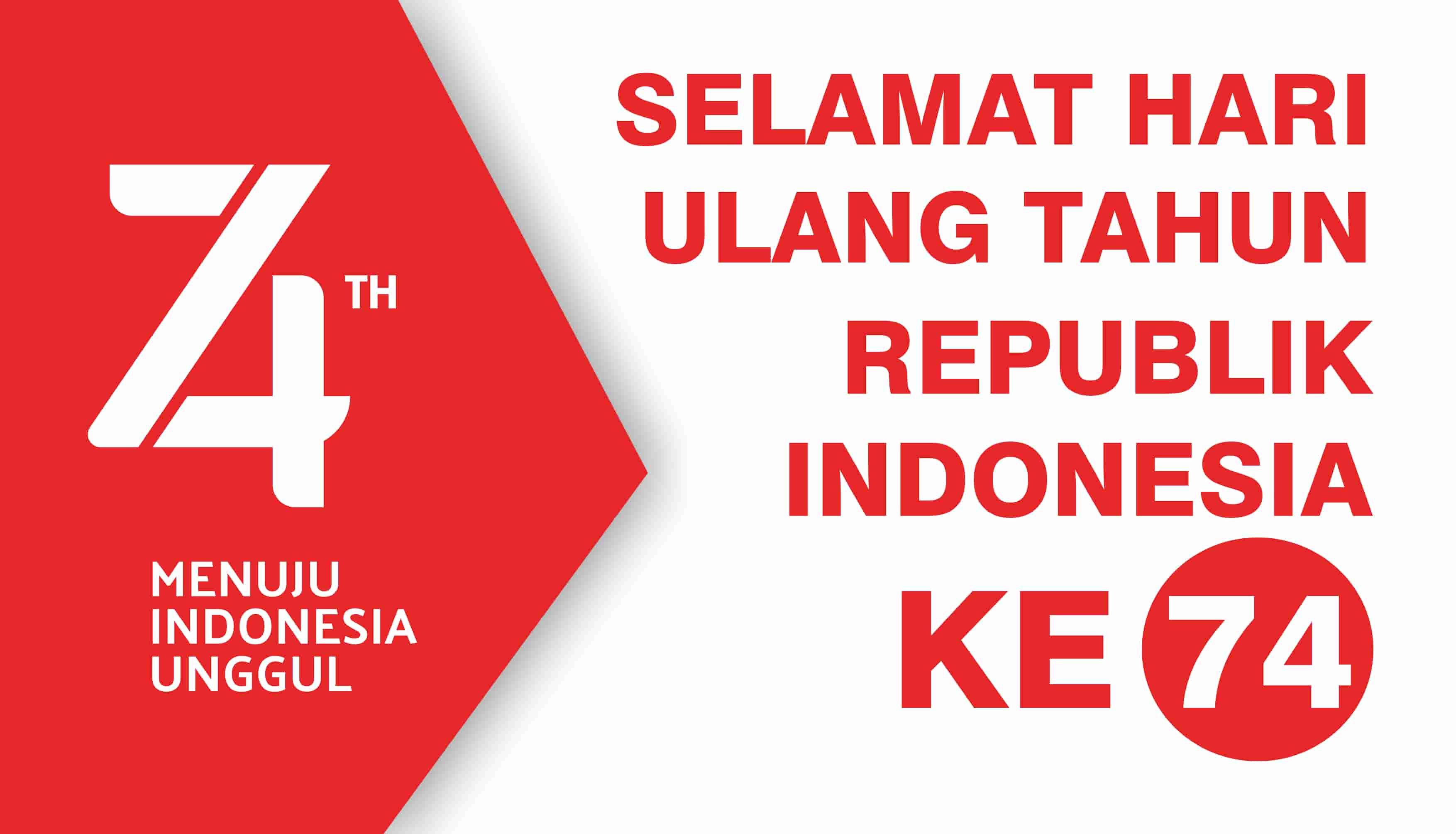 Ucapan Hari Kemerdekaan Indonesia ke 74 (17 Agustus 2019)